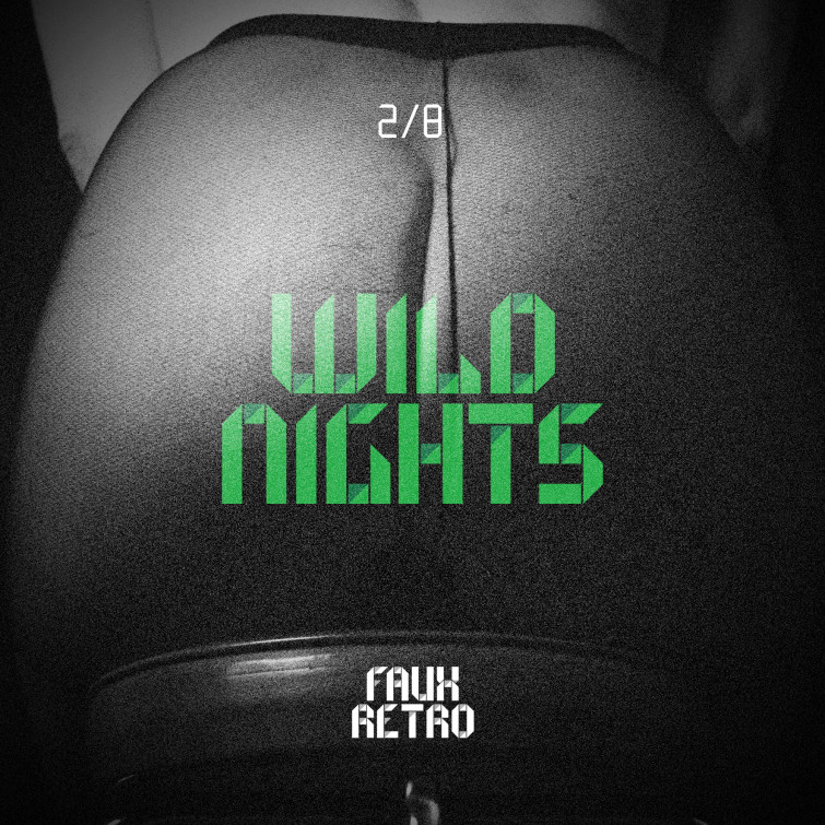 Faux Retro - 2:8 Wild nights